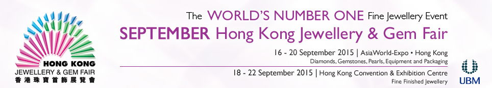"During 18-22 September 2015, we will be exhibiting at the ""September Hong Kong Jewellery and Gem Fair"""